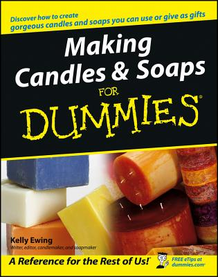 Making Candles & Soaps For Dummies By Ewing, Kelly